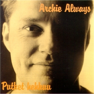 Archie Allways, Putket hehkuu