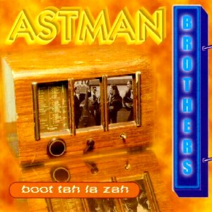 Astman Brothers: Boot tah la zah
