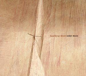 Saarikorpi Brom: Water music
