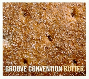 Groove Convention: Butter