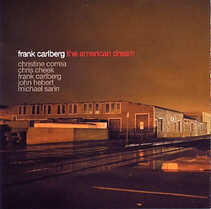 Frank Carlberg, The American dream