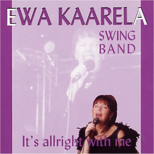Ewa Kaarela: It's allright with me