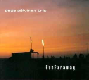 Pepa Päivinen Trio: FunFaraway