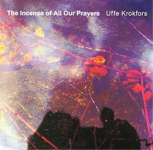 Krokfors, Uffe: The incense of all our prayers