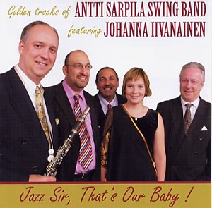 Sarpila, Antti: Golden tracks of Antti Sarpila Swing Band featuring Johanna Iivanainen