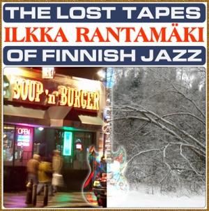 Rantamäki, Ilkka: The lost tapes of Finnish jazz