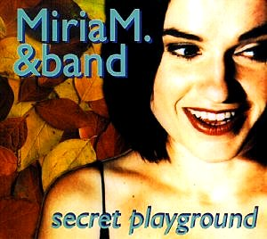 MiriaM. & Band: Secret playground