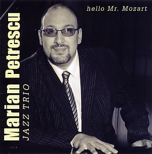 Marian Petrescu Jazz Trio: Hello Mr. Mozart