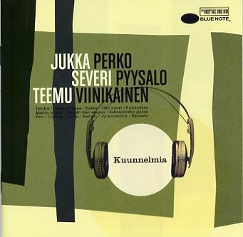Perko, Jukka - Pyysalo, Severi - Viinikainen, Teemu: Kuunnelmia