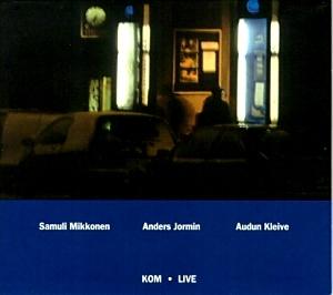 Samuli Mikkonen, Samuli - Jormin, Anders -Kleive, Audun : KOM - live