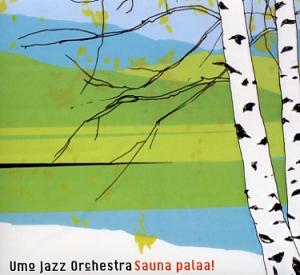 UMO Jazz Orchestra: Sauna palaa!