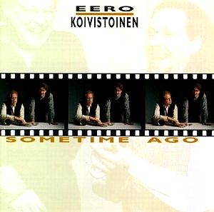 Eero Koivistoinen: Sometime ago