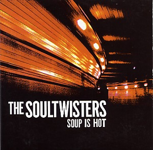 Soultwisters: Soup is hot