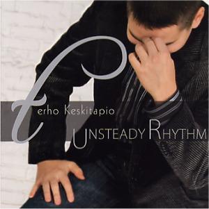 Terho Keksitapio: Unsteady rhythm