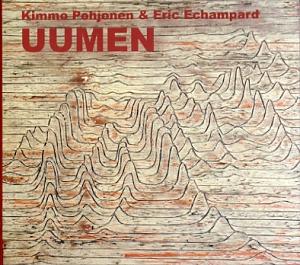 Pohjonen, Kimmo & Echampard, Eric: Uumen