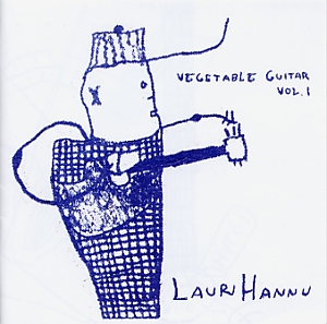 Lauri Hannu: Vegetable guitar vol.1