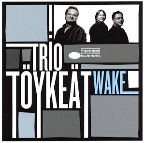 Trio Töykeät: Wake
