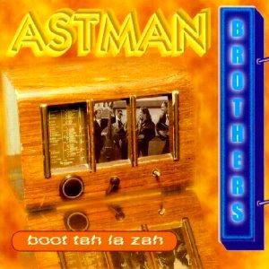 Astman Brothers: Boot tah la zah