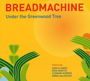 Breadmachine: Under the greenwood tree