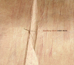 Saarikorpi Brom: Water music
