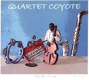 Quartet Coyote: TRJVK + voc