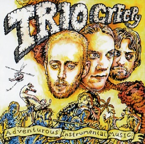 Trio Creepy: Adventurous instrumental music