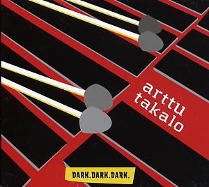 Takalo, Arttu: dark. dark. dark.