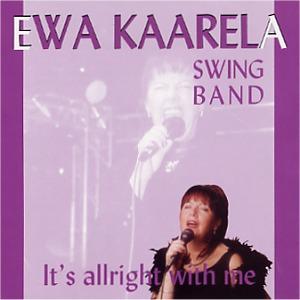 Ewa Kaarela: It's allright with me