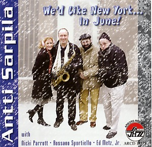 The Antti Sarpila Quartet: We'd like New York...in June!