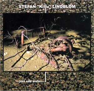 Lindblom, Stefan: ...just add water...