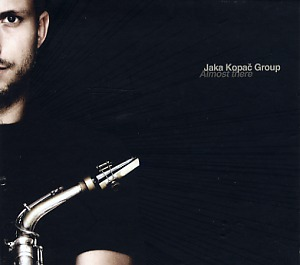 Jaka Kopac Group: Almost there