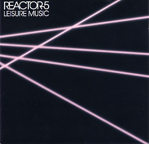 Reactor-5: Leisure music