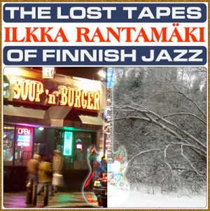 Rantamäki, Ilkka: The lost tapes of Finnish jazz