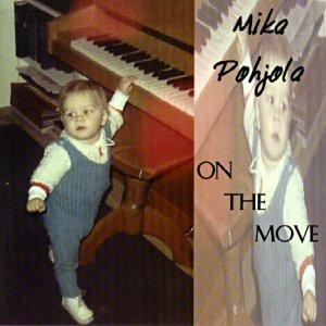 Pohjola, Mika: On the move