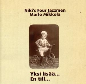 Niki's Four Jazzmen & Marle Mikkola: Yksi lisää... / En till...