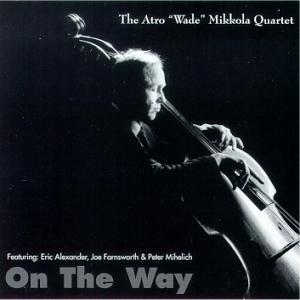 """The Atro """"Wade"""" Mikkola Quartet: On the way"""