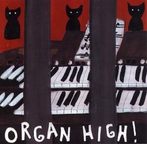 Organ High: Organ High!