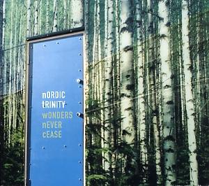 Nordic Trinity: Wonders never cease